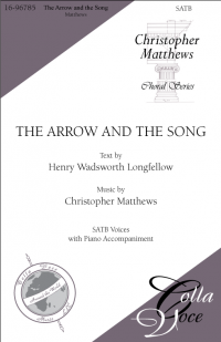 Arrow and the Song, The - SATB | 16-96785