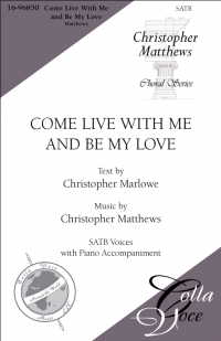 Come Live With Me And Be My Love | 16-96850