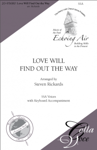 Love Will Find Out the Way - SSA | 20-95680