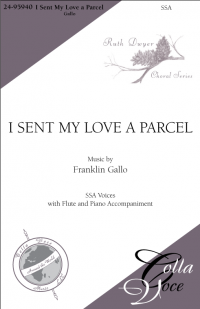 I Sent My Love a Parcel - SSA | 24-95940